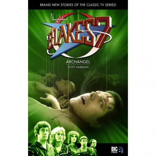 Blake's 7 - Archangel - A Novel from Big Finish