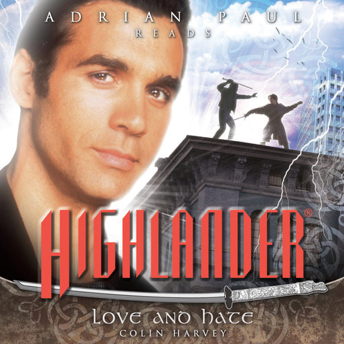 Highlander: #1.2 Love and Hate - Big Finish Audio CD read by Adrian Paul