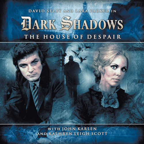 Dark Shadows: THE HOUSE OF DESPAIR Audio CD #1.1 from Big Finish