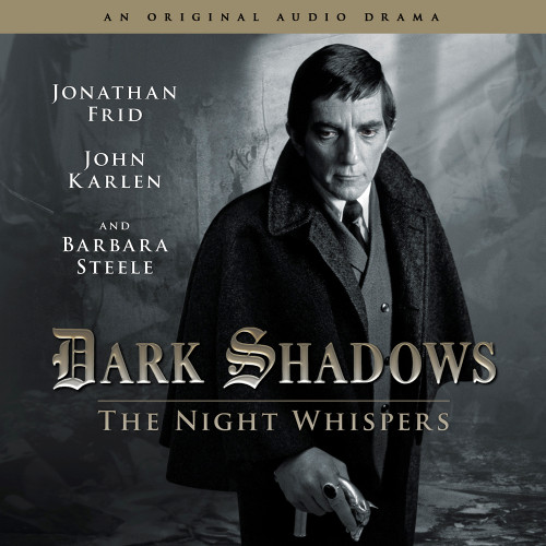 Dark Shadows: The NIGHT WHISPERS - Audio CD #12 from Big Finish - Starring Jonathan Frid (Limited Stock)