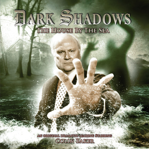 Dark Shadows: HOUSE BY THE SEA - Audio CD #23 from Big Finish - Starring Colin Baker (Limited Stock)