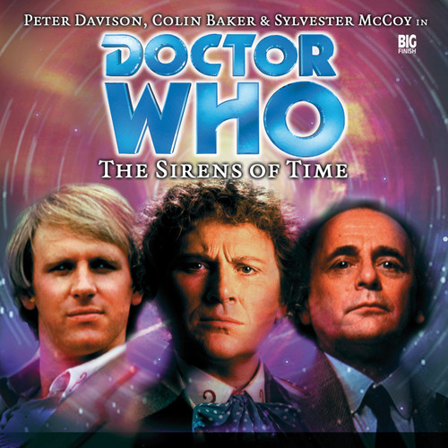 Doctor Who: THE SIRENS OF TIME - Big Finish 5th/6th and 7th Doctors Audio CD #1