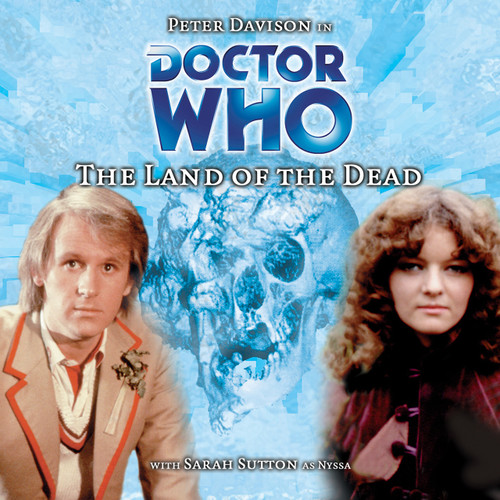 Doctor Who: LAND OF THE DEAD - Big Finish 5th Doctor Audio CD #4
