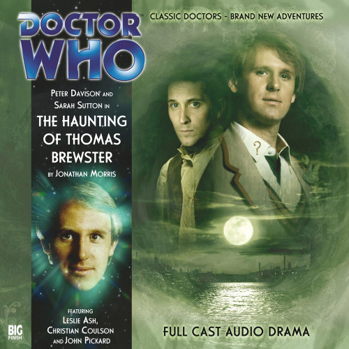 Doctor Who: THE HAUNTING OF THOMAS BREWSTER - Big Finish 5th Doctor Audio CD #107
