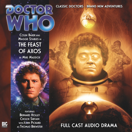 Doctor Who: THE FEAST OF AXOS - Big Finish 6th Doctor Audio CD #144