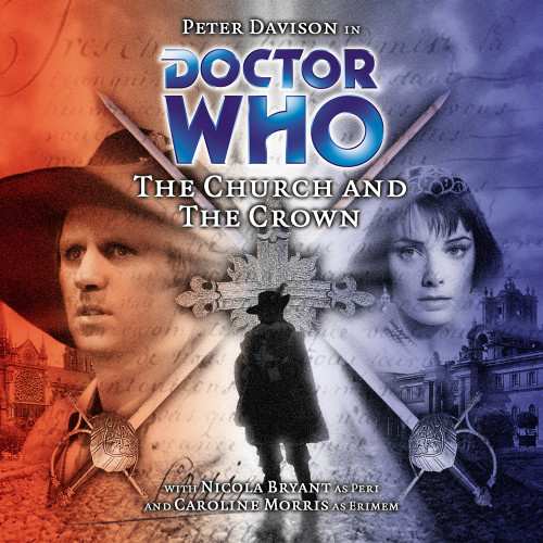 Doctor Who: THE CHURCH AND THE CROWN - Big Finish 5th Doctor Audio CD #38