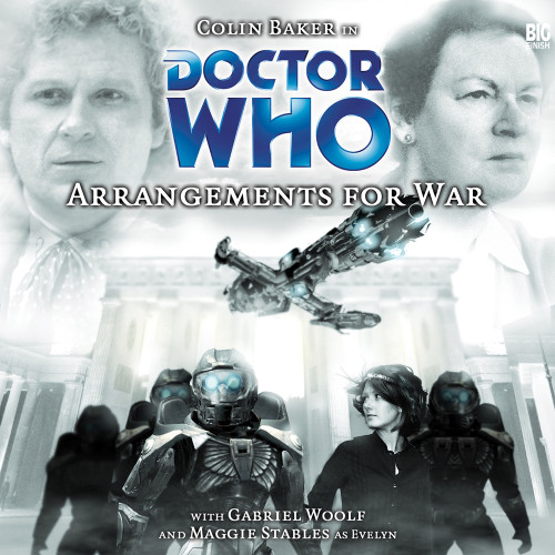 Doctor Who: ARRANGEMENTS FOR WAR - Big Finish 6th Doctor Audio CD #57 (Limited Stock)