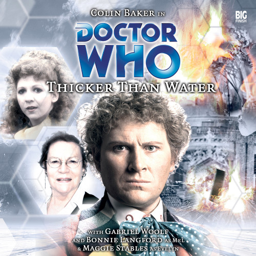 Doctor Who: THICKER THAN WATER - Big Finish 6th Doctor Audio CD #73