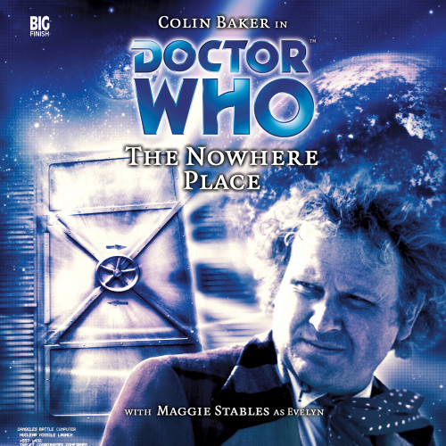 Doctor Who: THE NOWHERE PLACE - Big Finish 6th Doctor Audio CD #84