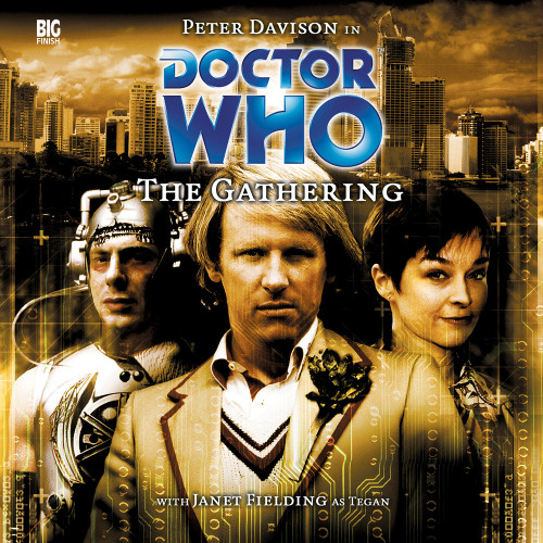Doctor Who: THE GATHERING - Big Finish 5th Doctor Audio CD #87