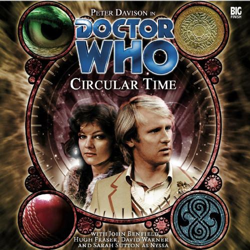 Doctor Who: CIRCULAR TIME - Big Finish 5th Doctor Audio CD #91 (Last Few)