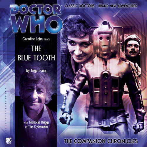 Doctor Who Companion Chronicles - THE BLUE TOOTH - Big Finish Audio CD #1.3