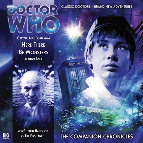 Doctor Who Companion Chronicles - HERE THERE BE MONSTERS - Big Finish Audio CD #3.1