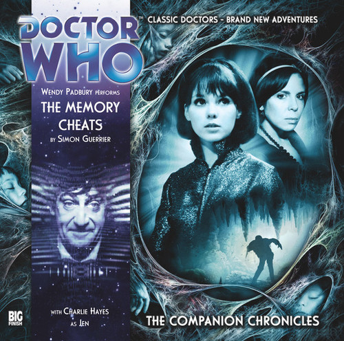 Doctor Who Companion Chronicles - THE MEMORY CHEATS - Big Finish Audio CD #6.3