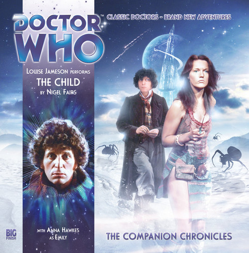 Doctor Who Companion Chronicles - THE CHILD - Big Finish Audio CD #7.6