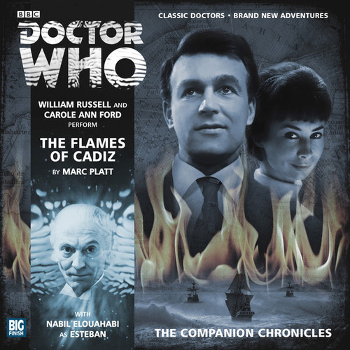 Doctor Who Companion Chronicles - THE FLAMES OF CADIZ - Big Finish Audio CD (2 CDs) #7.7