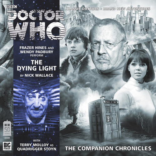 Doctor Who Companion Chronicles - THE DYING LIGHT - Big Finish Audio CD #8.6