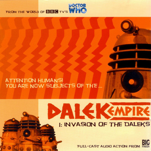 Dalek Empire: Invasion of the Daleks #1.1 - Big Finish Audio CD