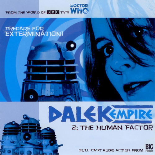 Dalek Empire: The Human Factor #1.2 - Big Finish Audio CD