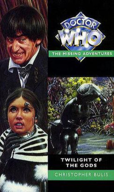 Doctor Who Missing Adventures Paperback Book - TWILIGHT OF THE GODS by Christopher Bulis