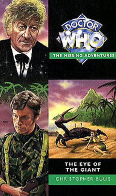 Doctor Who Missing Adventures Paperback Book - THE EYE OF THE GIANT by Christopher Bulis
