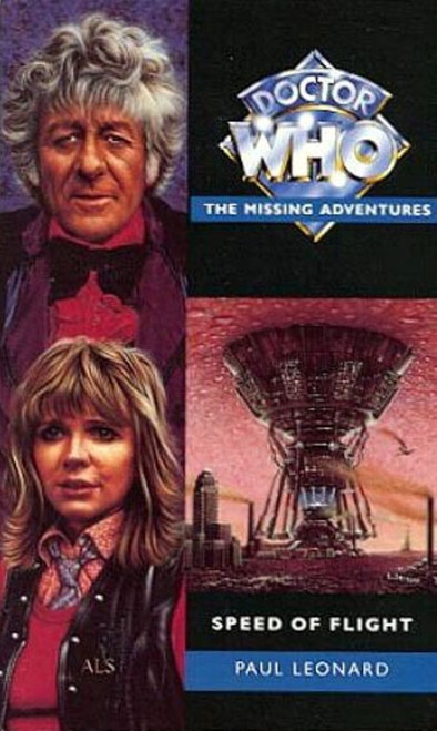Doctor Who Missing Adventures Paperback Book - SPEED OF FLIGHT by Paul Leonard