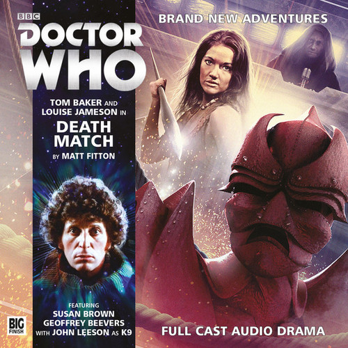 Doctor Who: 4th Doctor (Tom Baker) Stories: #4.4 DEATH MATCH -  A Big Finish Audio Drama on CD