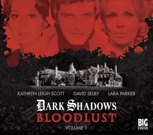 Dark Shadows: Bloodlust Vol 1 (Episodes 1-6) from Big Finish Audio