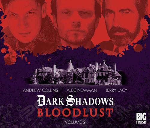 Dark Shadows: Bloodlust Vol  (Episodes 7-13) from Big Finish Audio