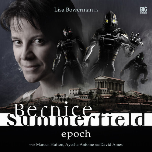 Bernice Summerfield:  #1 EPOCH - Big Finish Audio CD Boxed Set and DVD