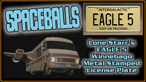 "SPACEBALLS (Mel Brooks Movie) - ""EAGLE 5"" - Prop Replica Metal Stamped License Plate"