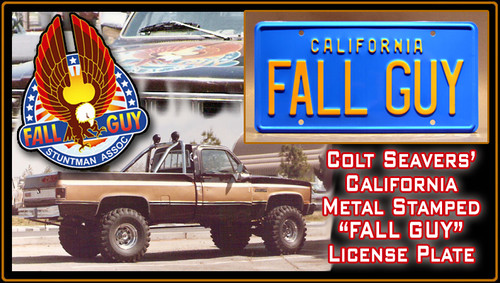 "FALL GUY (Lee Majors) - ""FALL GUY"" - TV Series Prop Replica Metal Stamped License Plate"
