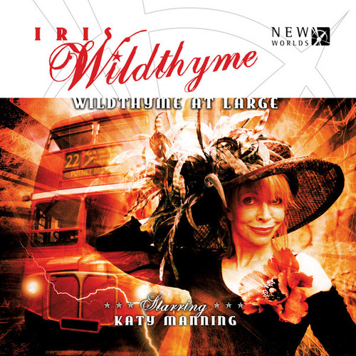 IRIS WILDTHYME: Wildthyme at Large 1.1 - Big Finish Audio CD Starring Katy Manning