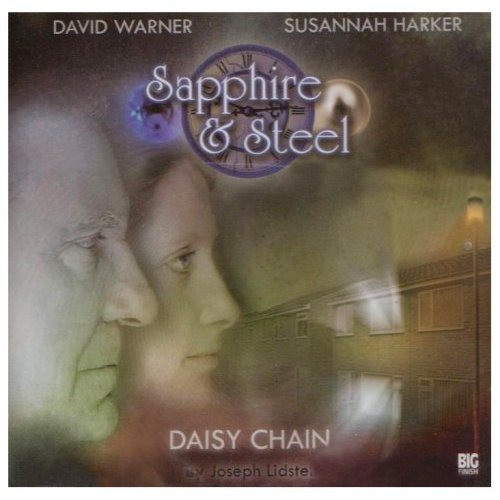 Sapphire & Steel: DAISY CHAIN #1.2 - Big Finish Audio CD