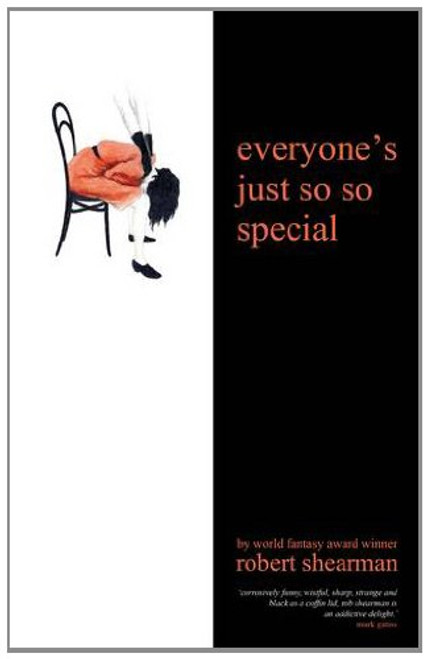 EVERYONE'S JUST SO SO SPECIAL - A Big Finish Hardcover Book by Robert Shearman