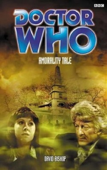 Doctor Who BBC Books - AMORALITY TALE - 3rd Doctor
