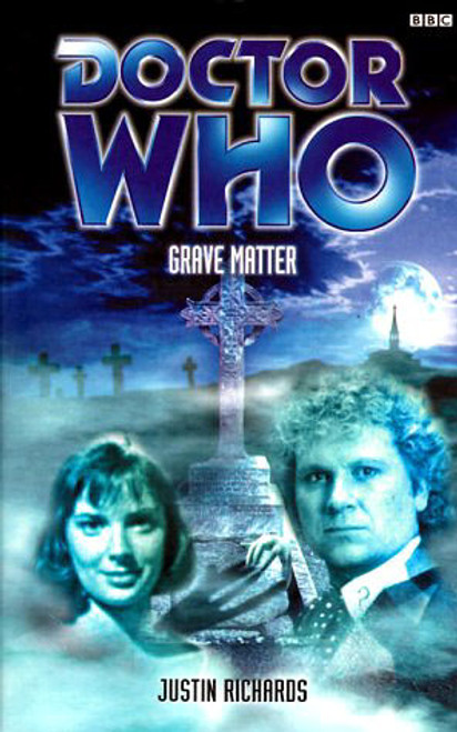 Doctor Who BBC Books - GRAVE MATTER - 6th Doctor