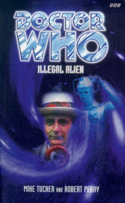Doctor Who BBC Books Series - ILLEGAL ALIEN - 7th Doctor