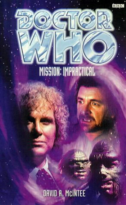 Doctor Who BBC Books: MISSION IMPRACTICAL - 6th Doctor