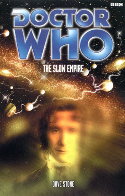 Doctor Who BBC Books Series - SLOW EMPIRE - 8th Doctor