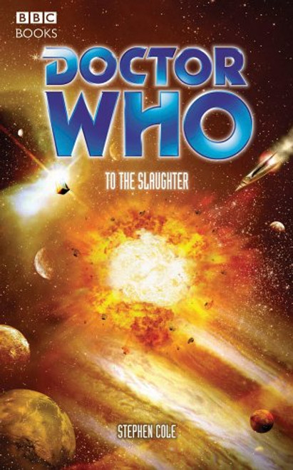 Doctor Who BBC Books Series - TO THE SLAUGHTER - 8th Doctor