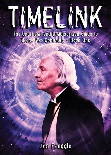 Timelink: Vol 1 - Doctor Who Continuity Guide - Telos Publishing