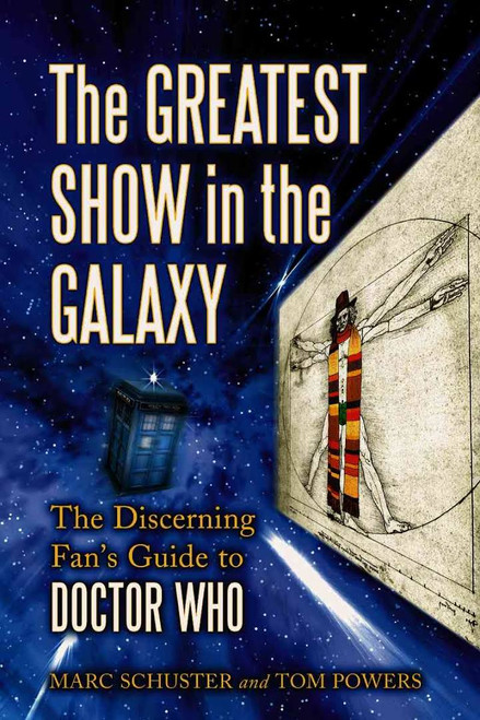 The Greatest Show in the Galaxy: The Discerning Fan's Guide to Doctor Who Paperback Book