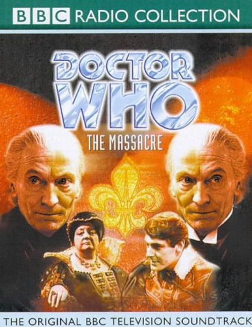 Doctor Who: The MASSACRE - Radio Collection - BBC Original Audio Soundtrack CD