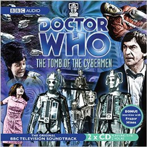 Doctor Who: The TOMB OF THE CYBERMEN - Original BBC Television Soundtrack - Audio CD