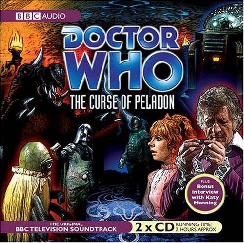 Doctor Who: The CURSE OF PELADON - Original BBC Television Soundtrack - Audio CD