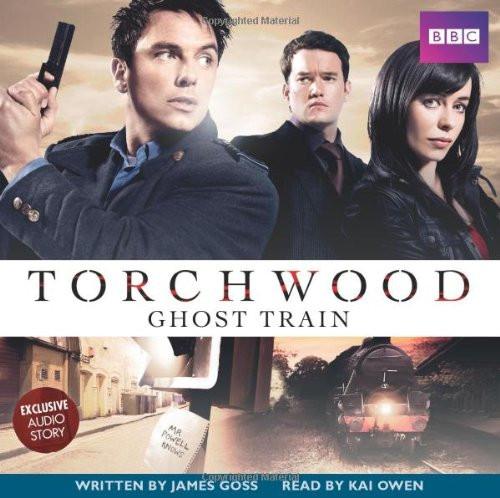 Torchwood: GHOST TRAIN - BBC Audio Book on CD read by Kai Owen