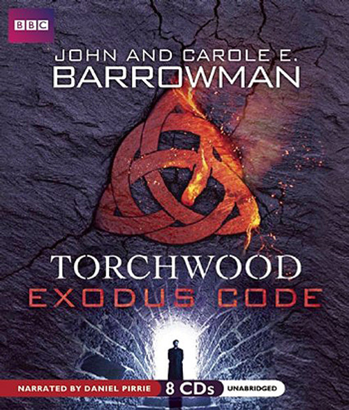 Torchwood: EXODUS CODE by John & Carol Barrowman - BBC Audio Book on 8 CDs