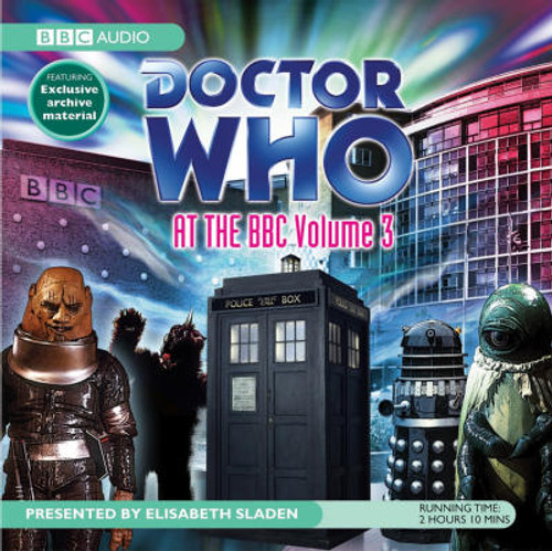 Doctor Who At the BBC: Volume 3 - Behind the Scenes from the BBC Radio Audio Archives CD