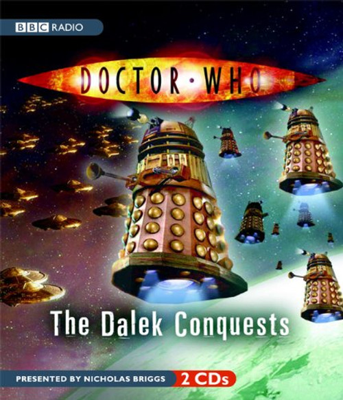 Doctor Who: The Dalek Conquests - BBC Audio Presented by Nicholas Briggs